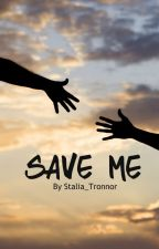 Save Me by Stalia_Tronnor