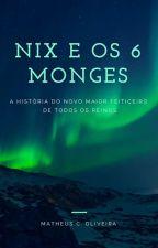 Nix e os 6 Monges by MatheusCarrenho