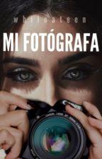 Mi Fotógrafa (Lauren/You) by WhileATeen
