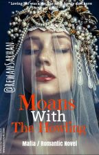 Moans With The Howling ( Mafia Love ) by RewanSarhan