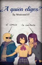 ¿A quién eliges? (Charisk) (Chara X Frisk) by Mordecaiu001