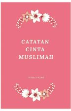 Catatan Cinta Muslimah by rinaifajar_