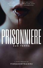 Prisonnière sur Terre |The100| REECRITURE by FionakomTraikru