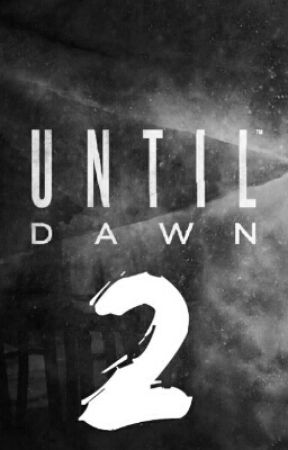 Until Dawn 2 by Minho_TMR