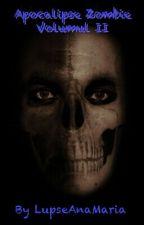 Apocalipsa Zombie Volumul II by LupseAnaMaria