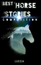 Best Horse Stories Competition  (OPEN) by luezia