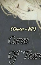 ( Cự Giải - NP ) Curse Of Tears by Cancer-Capuchino