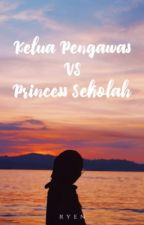 KETUA PENGAWAS VS PRINCESS SEKOLAH by NayrdaZawwaf