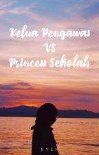 Ketua Pengawas VS Princess Sekolah ✔️ by AdryanDryn