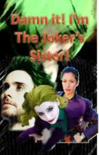 Damn it, I'm the Joker's Sister! by LABartle