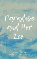 Paradise and Her Ice by xxAngelinlovexx