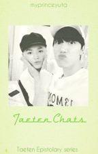 Taeten chats #1 by byunniek