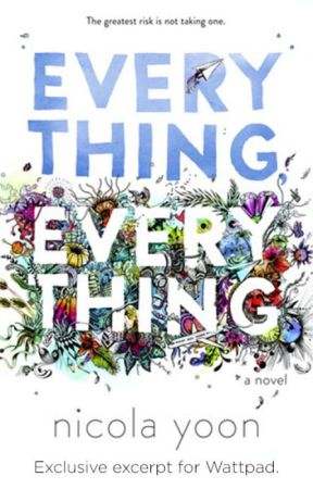 Everything, Everything - Book Excerpt by TeenFiction