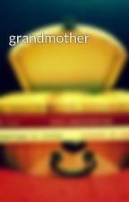 grandmother by zelryofthefair