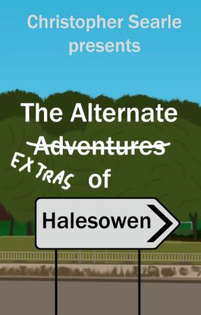 The Alternate Extras of Halesowen by DarkRula
