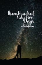 Three Hundred Sixty Five Days // bhg by arcticfairies