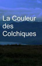 La Couleur des Colchiques by Haricovert