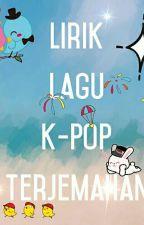 Lirik Lagu K-POP + Terjemahan by nurannisa652