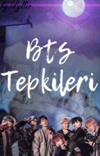 BTS Tepkileri by xidyllic