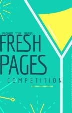 Fresh Pages Competition  by Promote_Your_Stories