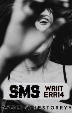 SMS by Wriiterr14