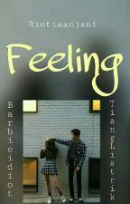 Feeling (Selesai)  by Rintiaanjani
