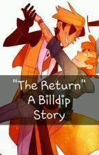 """The Return"" ~BillDip story by GravityFallsFangirl4"