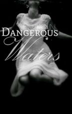 Dangerous Waters by BriLynnbooks