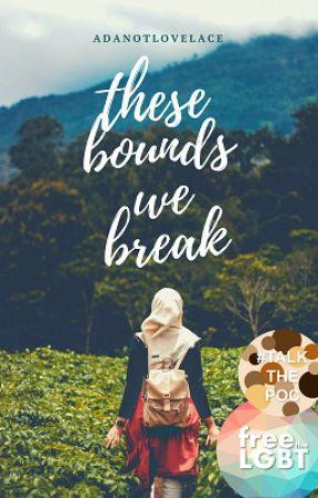 These Bounds We Break by Deborahsaurus