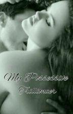 My Possessive Trillionair by DebiMaulida0