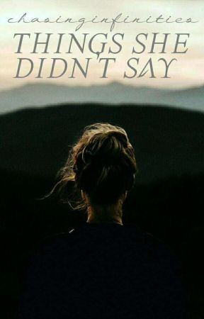 What she didn't say. by chasinginfinities