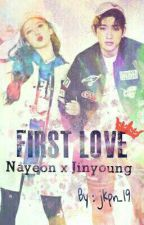 First love 《Nayeon X Jinyoung》 by jkpn_19