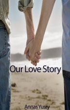 Our Love Story by AnnasYusry