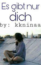 Es gibt nur dich by kkninaa