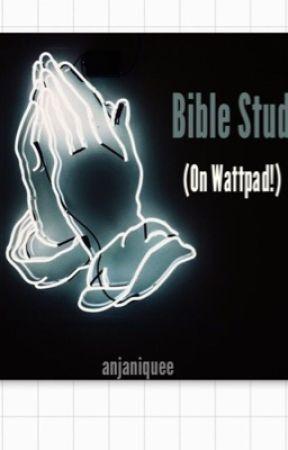 Bible Study (on Wattpad!) by TheLazyLazyAuthor