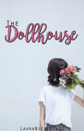 the dollhouse | h.s. [TRADUSĂ] by LauraNicoleta12