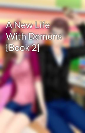 A New Life With Demons  by LessMangles12Fanfics