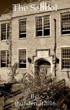The School  by thundercat2016