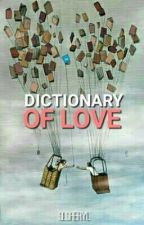 Dictionary of Love (EDITING) by SLSheryl