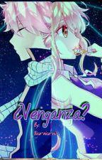 ¿Venganza? by Nico-nico-niii