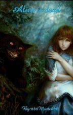 Alice is dead by 666Morte666