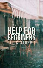 Help for begginers by liiahoe