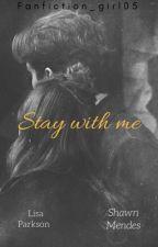 Maradj velem |Shawn Mendes fanficton 2.| by fanfiction_girl05