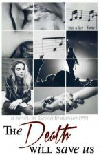 The death will save us [1D Fanfiction by BeccaTomlinson1991] by BeccaTomlinson1991