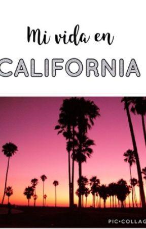 Mi vida en California by Nutellathebest_3