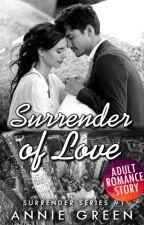 Surrender of Love by annieegreenn