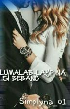 Lumalab-layp na si Bebang (Completed) by simplyna_01