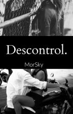 Descontrol. by MorSky