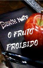 Death Note: O Fruto Proibido (Yaoi) by IngridAllebrandt