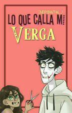 Lo Que Calla Mi Verga.  by Endpointing_J